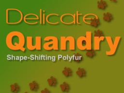Delicate Quandry